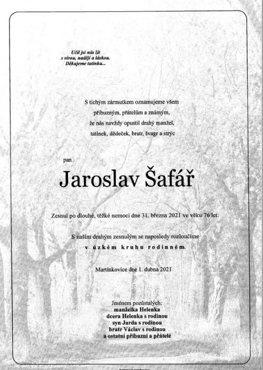 Dne 31. března 2021 nás po dlouhé nemoci opustil pan Jaroslav Šafář st., věnujte mu prosím tichou vzpomínku